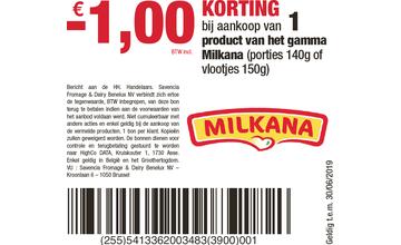 -€1,00 KORTING bij aankoop van 1 product van het gamma Milkana (porties 140g of vlootjes 150g)